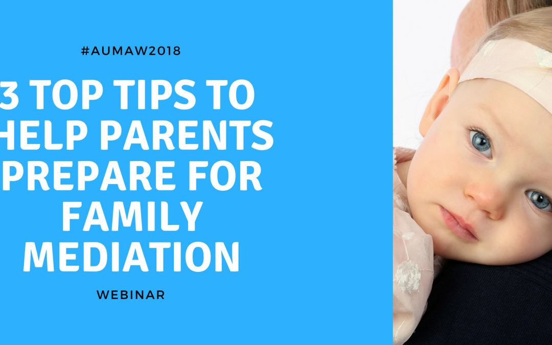 3 top tips to help parents prepare for family mediation